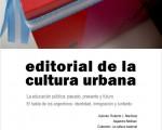 La Editorial de la Cultura Urbana se lanzará en la Universidad Notarial Argentina
