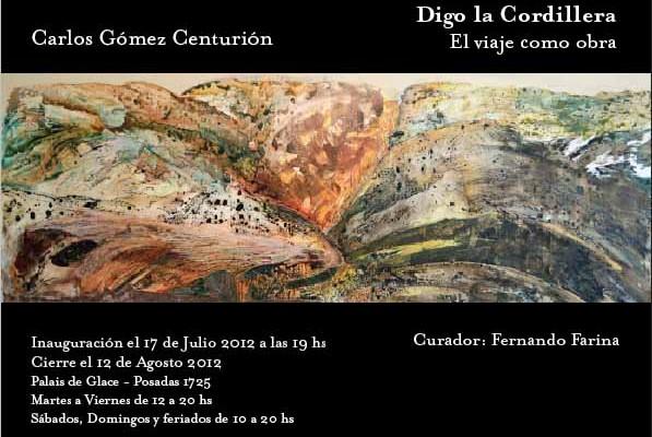 """""""Digo la Cordillera, El viaje como obra"""" de Carlos Gómez Centurión"""