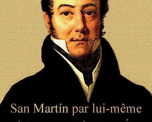 La Casa de Mendoza presenta a San Martín par lui-même et par ses contemporains