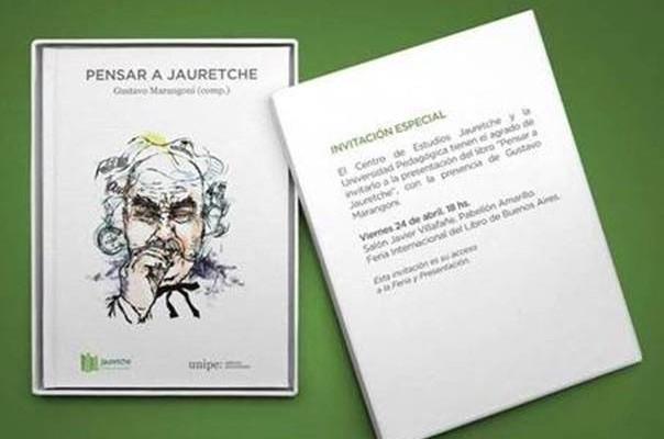 """""""Pensar Jauretche"""" se presentará en la Feria Internacional del Libro de Buenos Aires"""