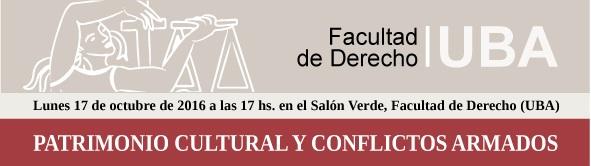 Patrimonio Cultural y Conflictos Armados se debatirá en la Facultad de Derecho de Bs. As.