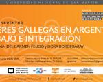 Mujeres gallegas en la Argentina, se debatirá en el Centro de las Artes de la UNSAM