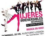 """""""Mujeres Irreversibles Recargadas"""" sube a escena en el Auditorio Losada"""