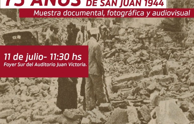 El 75º Aniversario del Terremoto de 1944 en San Juan en una Muestra histórica para la provincia