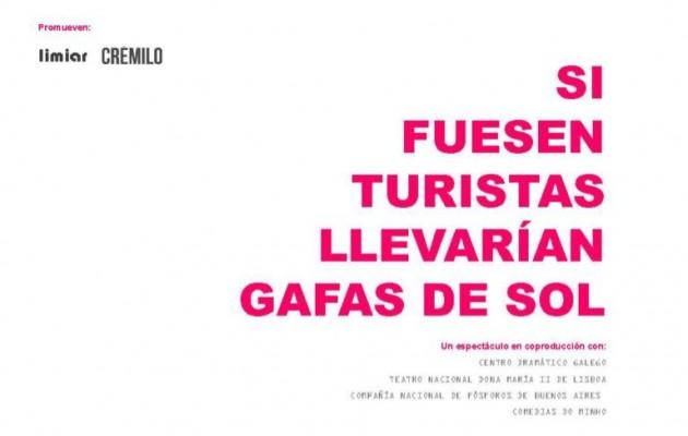 """La Xunta de Galicia promueve el estreno de la obra: """"Si fuesen turistas llevarían gafas de sol"""""""